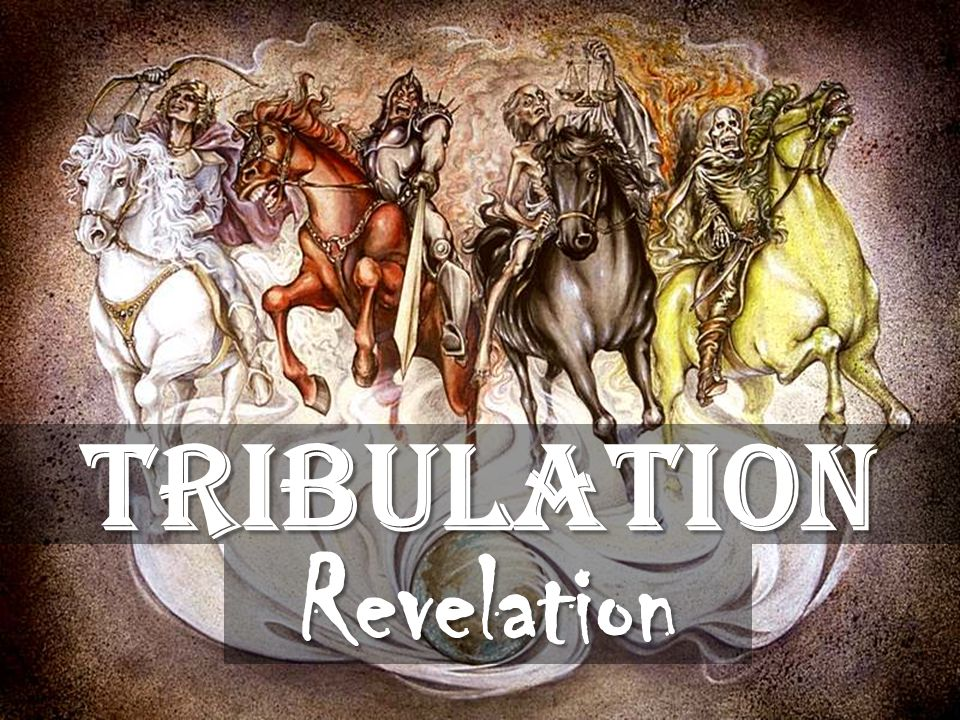 Tribulation Revelation