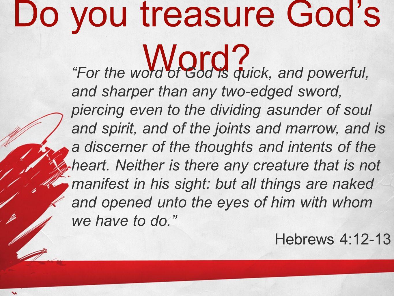 Do you treasure God's Word.