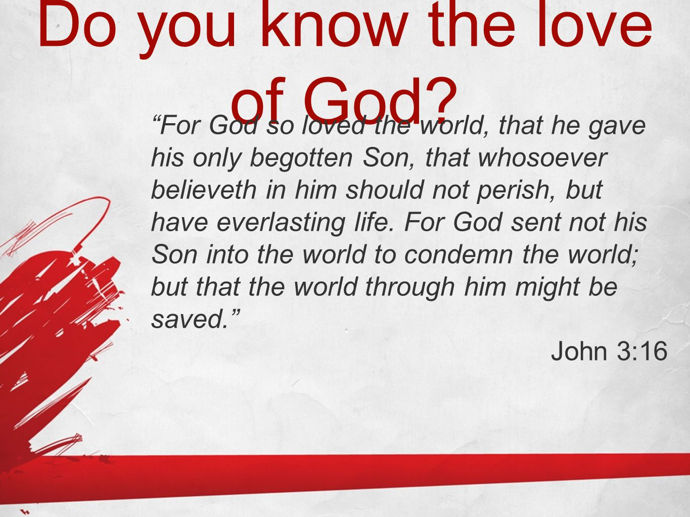 Do you know the love of God.