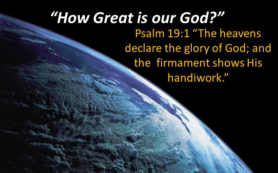 Psalm 19:2 Day unto day utters speech,