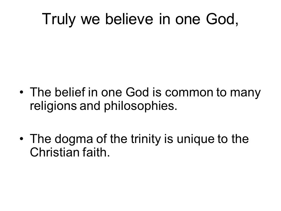 The belief in one God is common to many religions and philosophies.