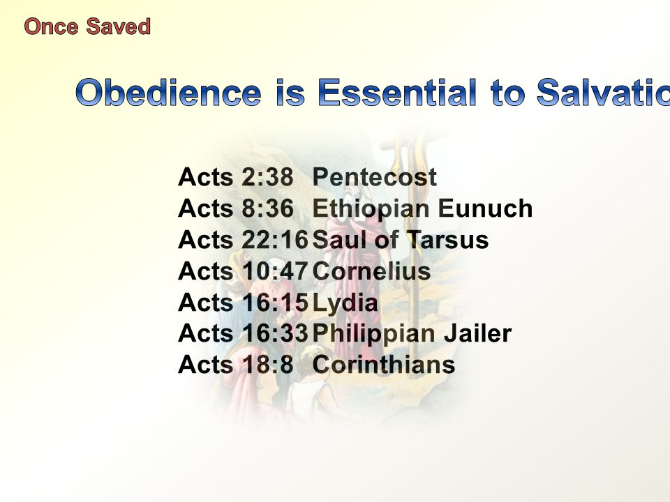 Acts 2:38Pentecost Acts 8:36Ethiopian Eunuch Acts 22:16Saul of Tarsus Acts 10:47Cornelius Acts 16:15Lydia Acts 16:33Philippian Jailer Acts 18:8Corinthians