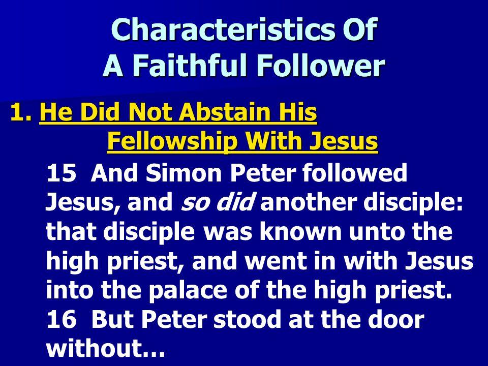 Characteristics Of A Faithful Follower 1.