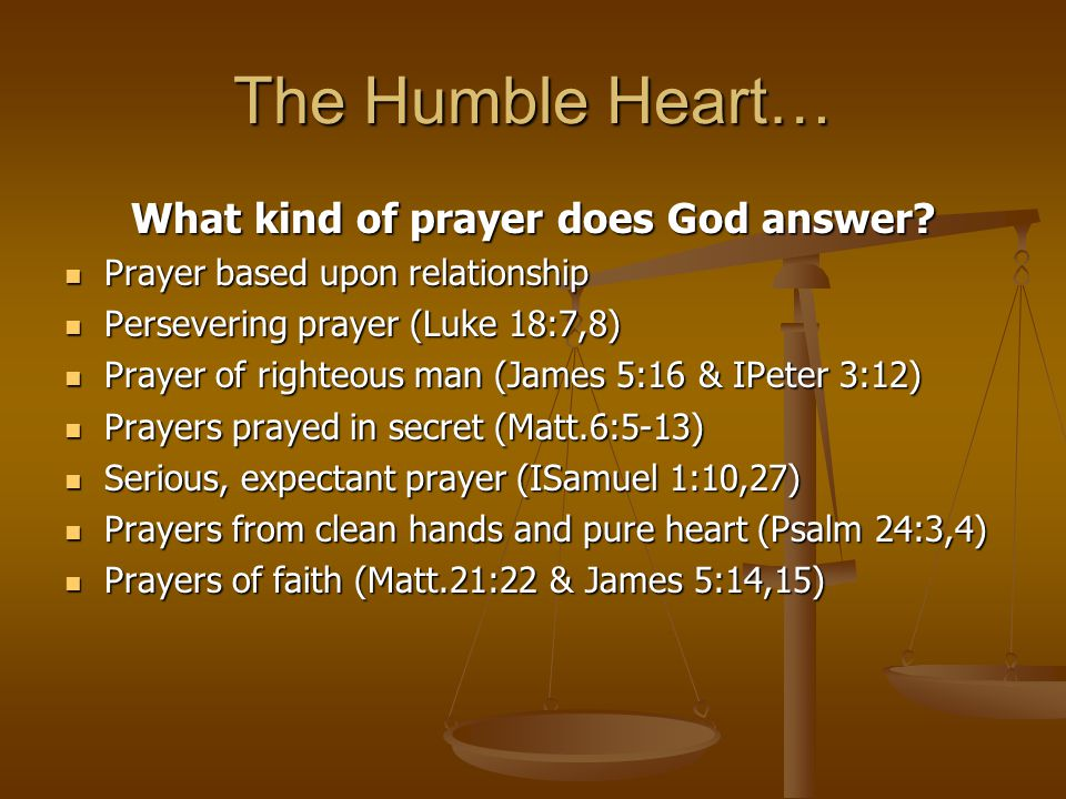 The Humble Heart… What kind of prayer does God answer.