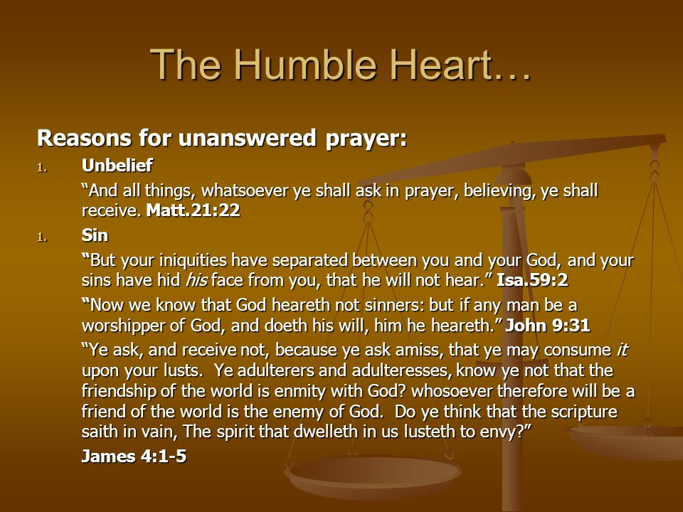 The Humble Heart… Reasons for unanswered prayer: 1.