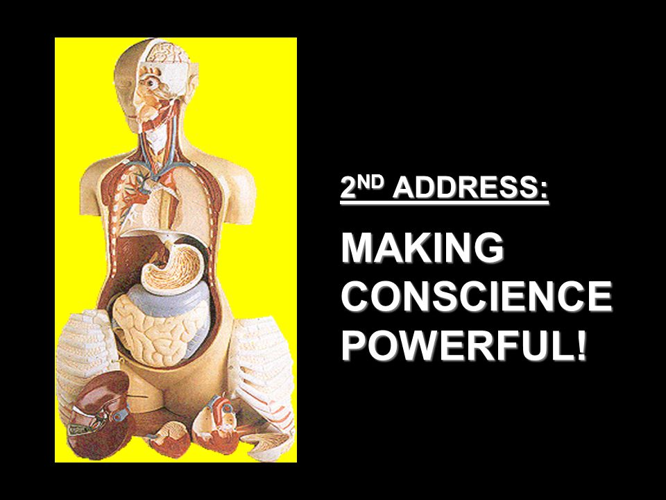 2 ND ADDRESS: MAKING CONSCIENCE POWERFUL!