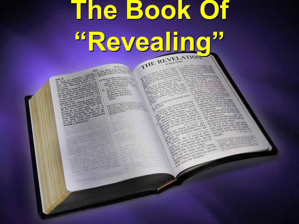 The Book Of The Pulled Back Curtain The Book Of Revelation Is To UNVEIL AND REVEAL Events That The Lord Wants Us To Know About.