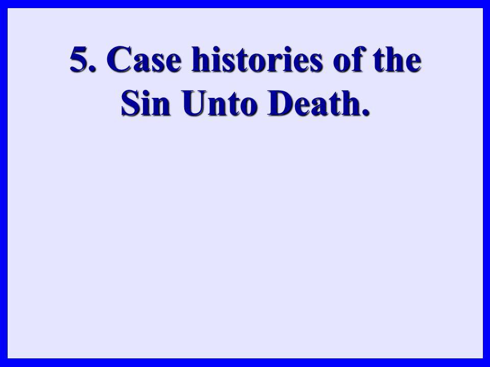 5.Case histories of the Sin Unto Death.