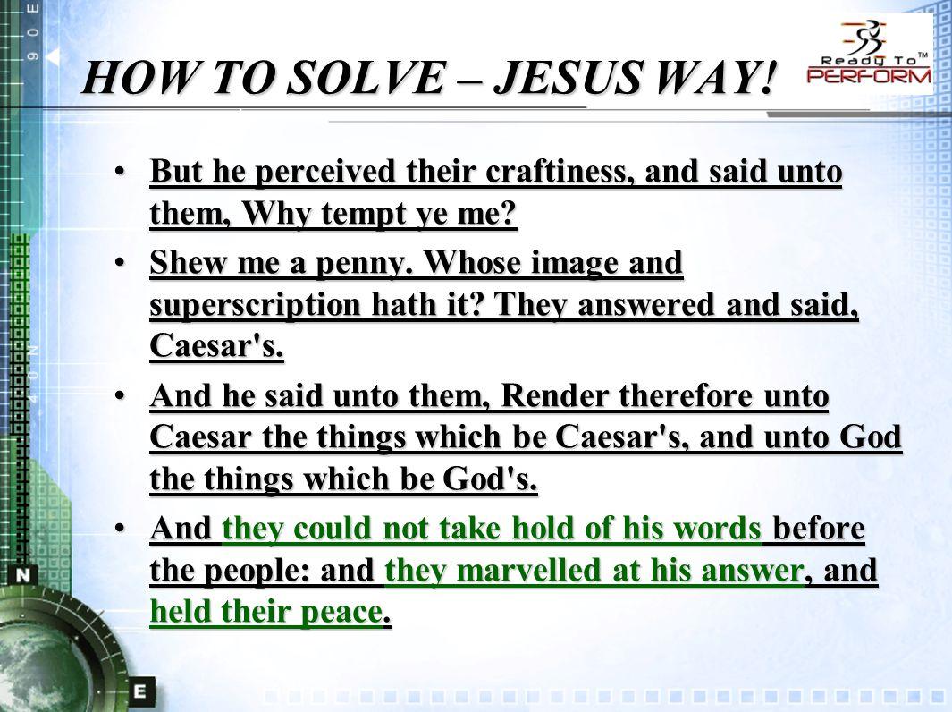 HOW TO SOLVE – JESUS WAY.
