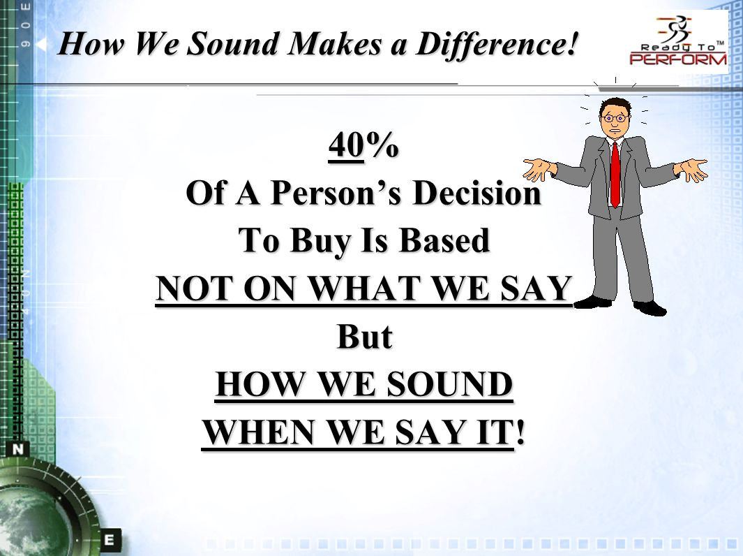 How We Sound Makes a Difference.