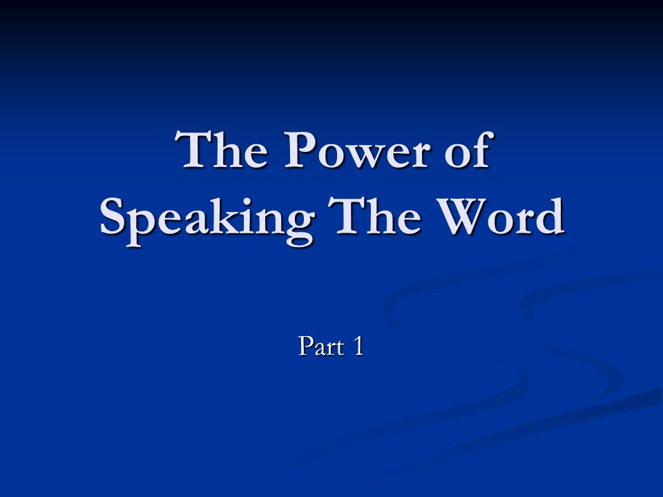 The Power of Speaking The Word Part 1