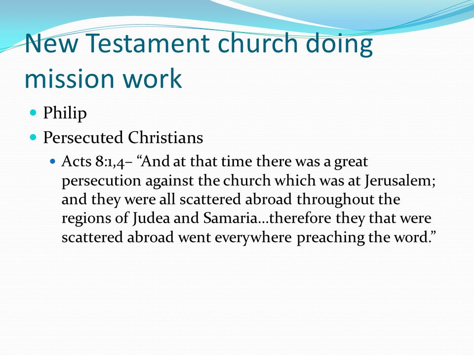New Testament church doing God's work (cont.) Paul Acts 26: 15-18– And I said, Who art thou, Lord.