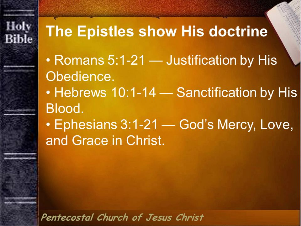 Romans 5:1-21 — Justification by His Obedience.Hebrews 10:1-14 — Sanctification by His Blood.