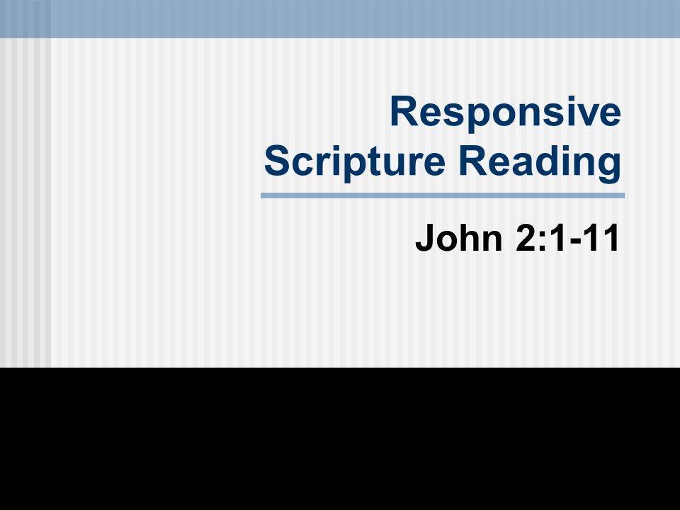 Responsive Scripture Reading John 2:1-11