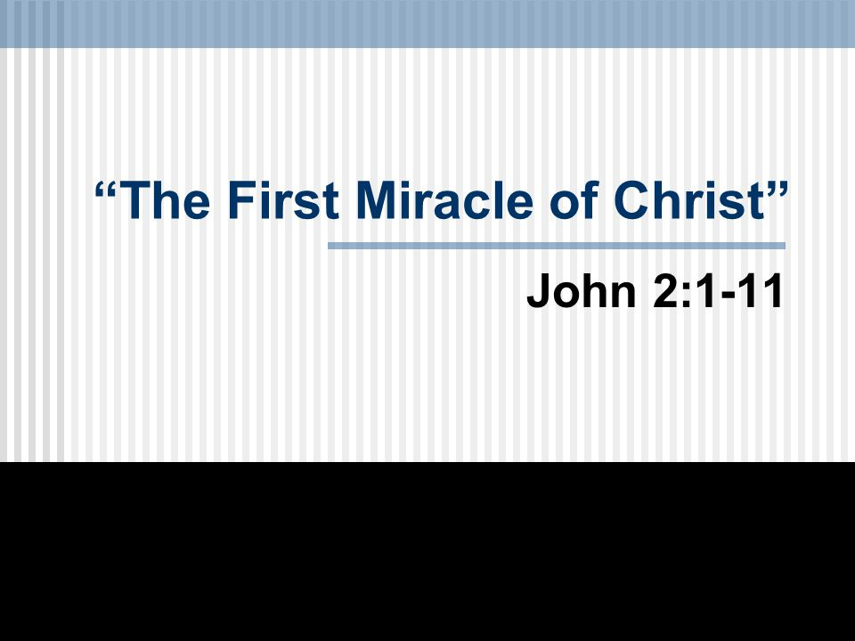 The First Miracle of Christ John 2:1-11