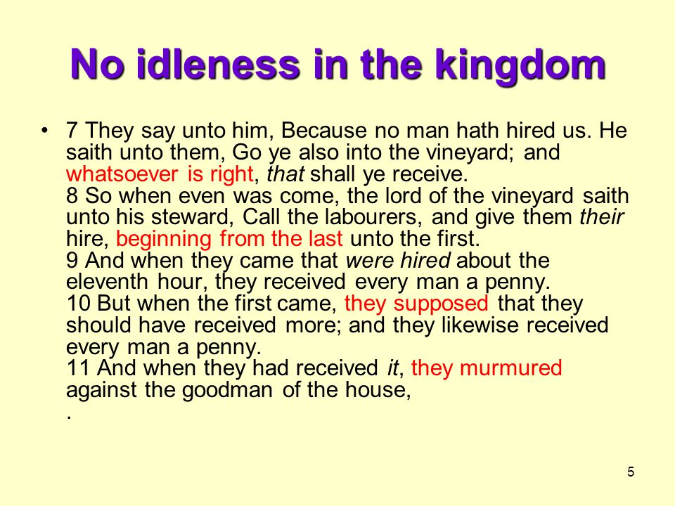 5 No idleness in the kingdom 7 They say unto him, Because no man hath hired us.