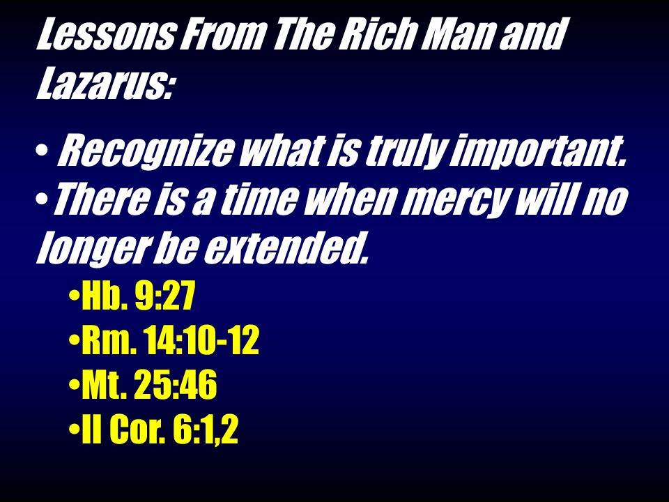 Lessons From The Rich Man and Lazarus: Recognize what is truly important.