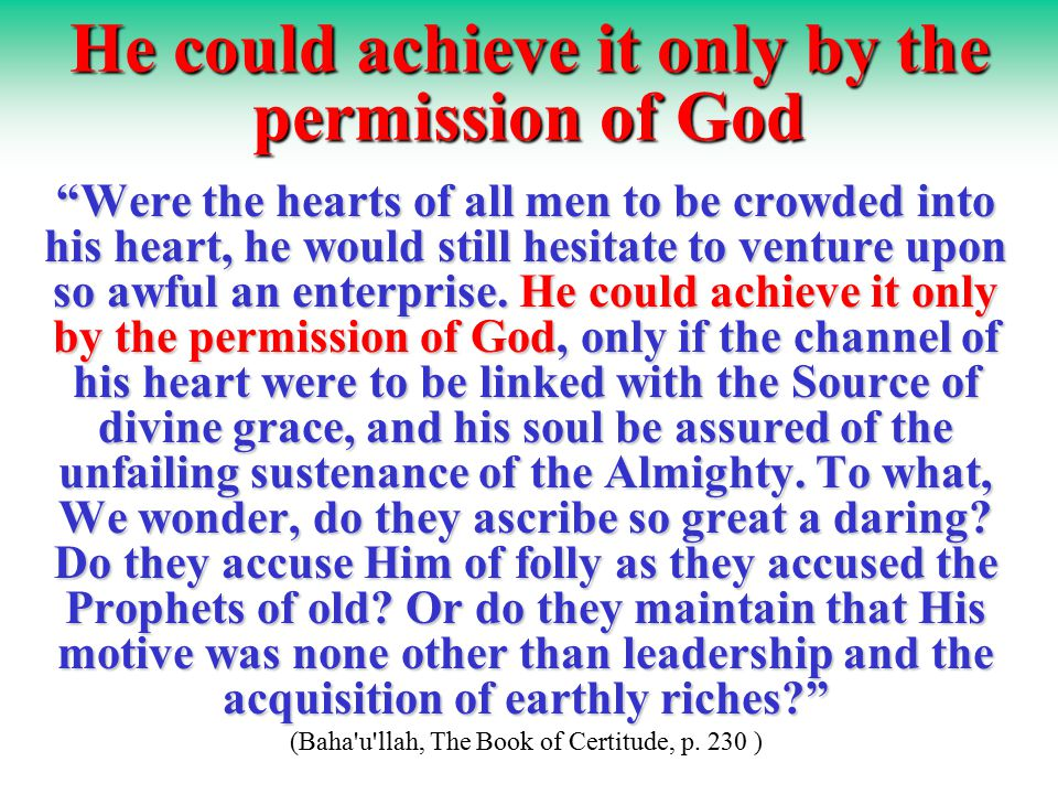 He could achieve it only by the permission of God Were the hearts of all men to be crowded into his heart, he would still hesitate to venture upon so awful an enterprise.