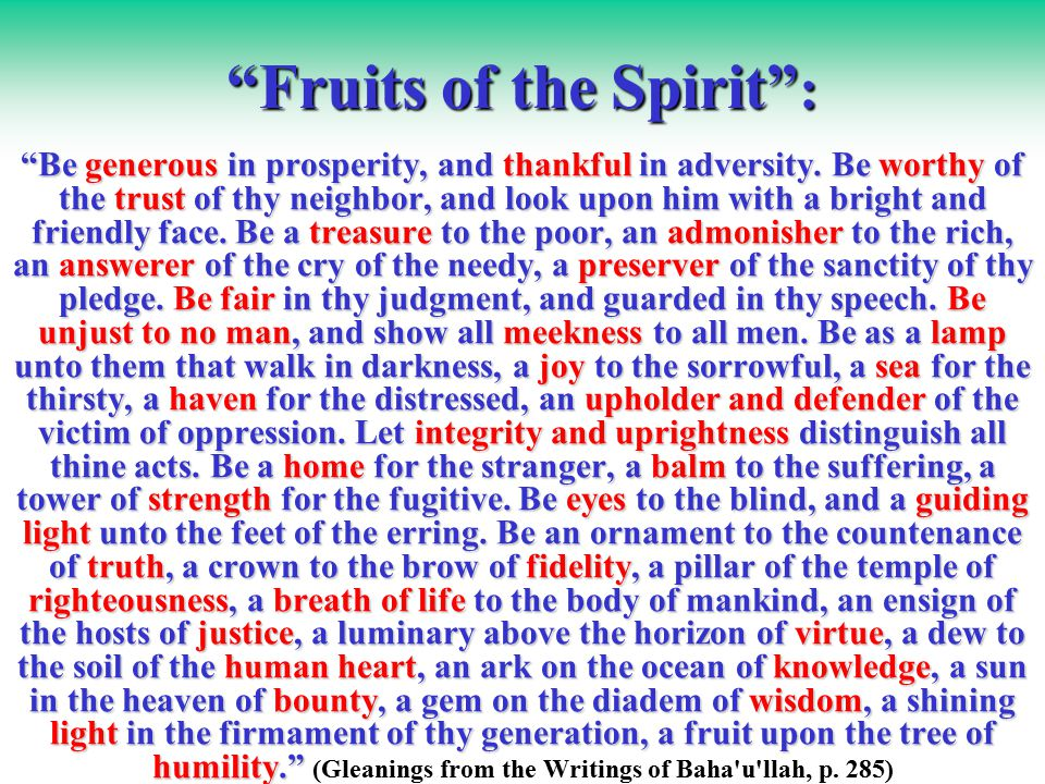 Fruits of the Spirit : Be generous in prosperity, and thankful in adversity.