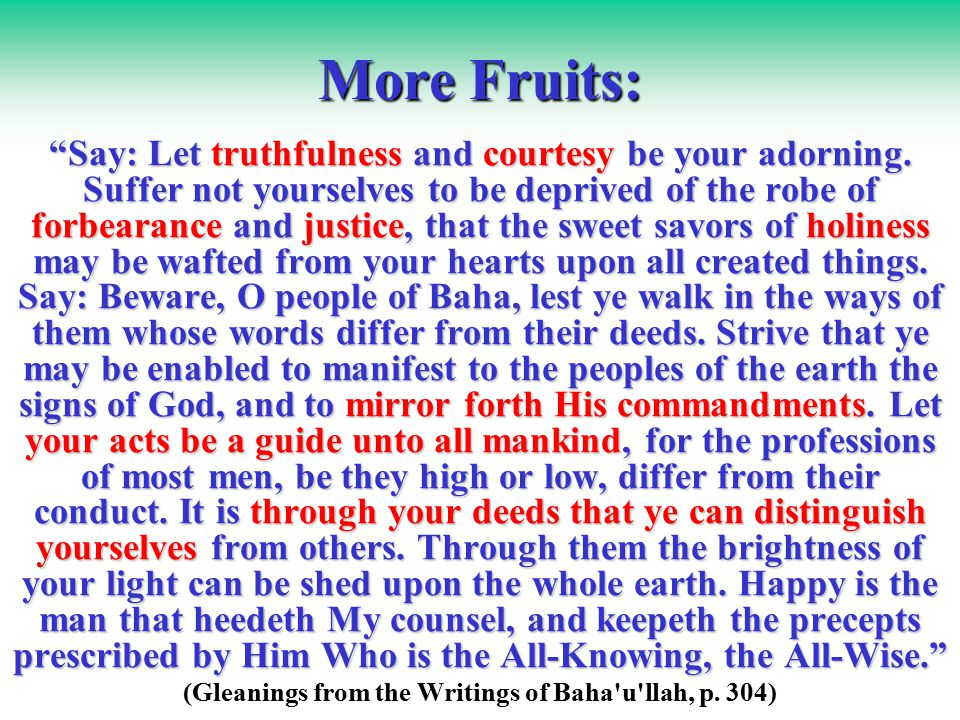 More Fruits: Say: Let truthfulness and courtesy be your adorning.