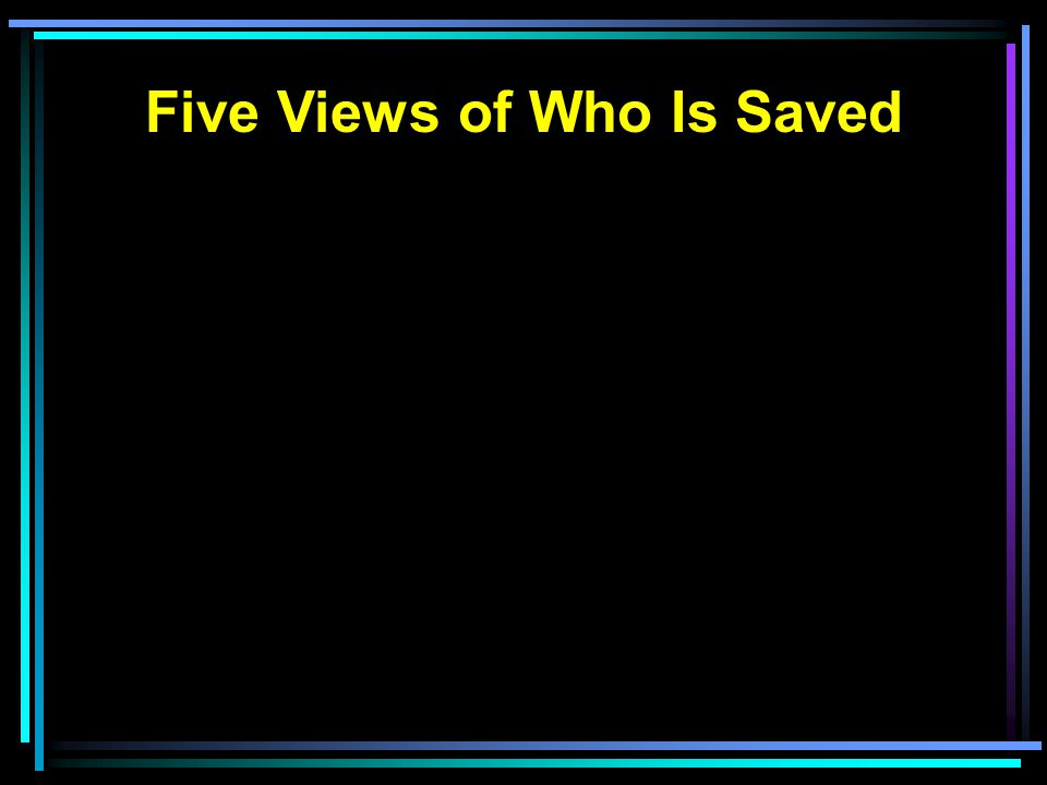 Five Views of Who Is Saved