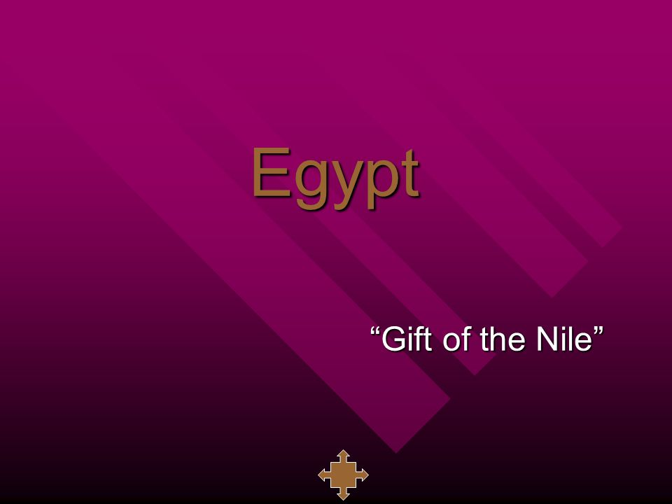 "Egypt ""Gift of the Nile"""