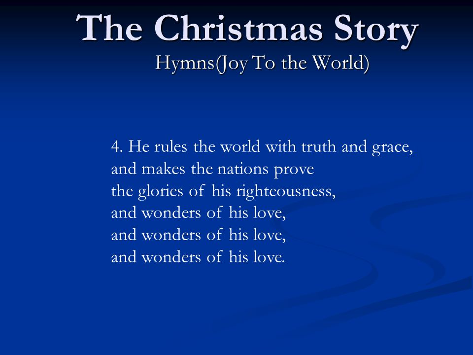 The Christmas Story Hymns(Joy To the World) 4.