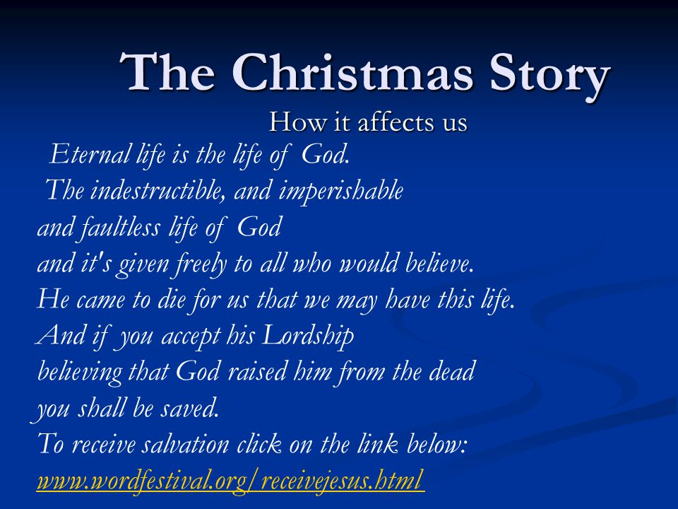 The Christmas Story How it affects us Eternal life is the life of God.