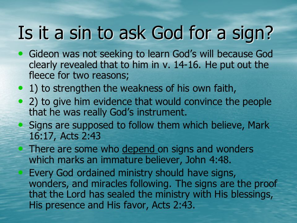 Is it a sin to ask God for a sign.