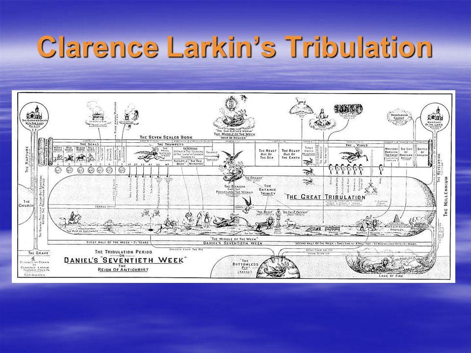 Clarence Larkin's Tribulation