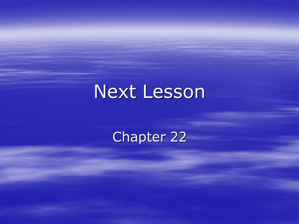 Next Lesson Chapter 22