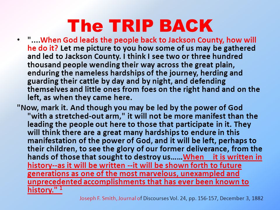 ....When God leads the people back to Jackson County, how will he do it.