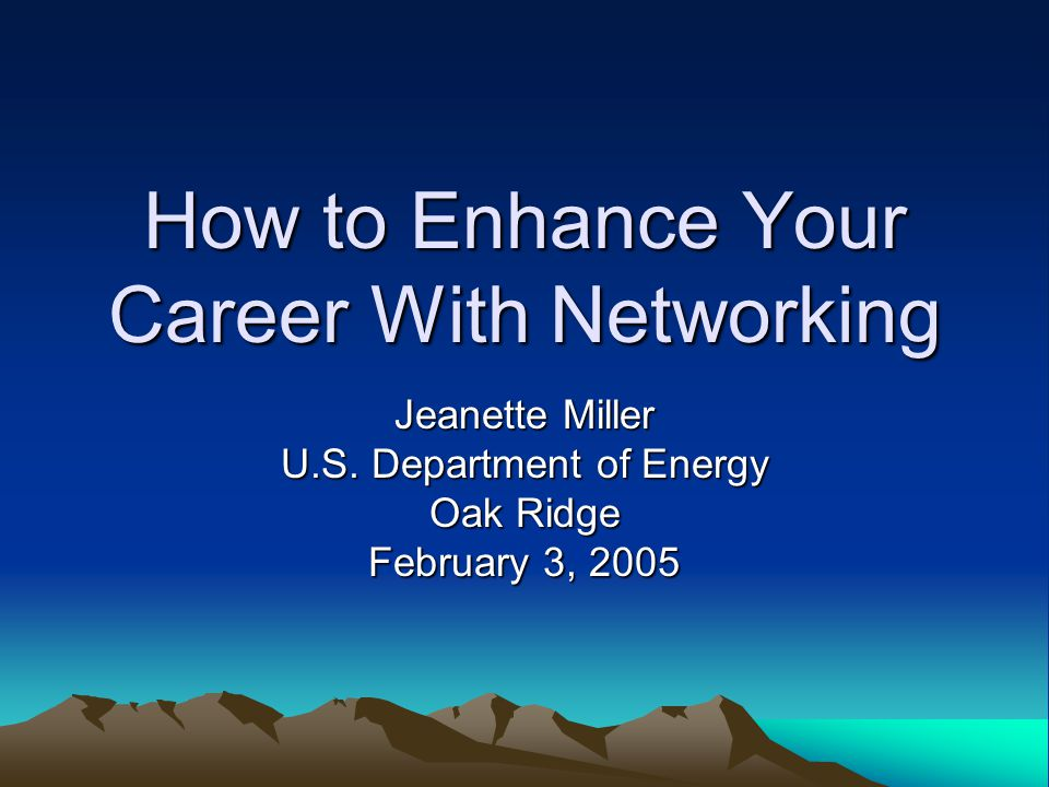 How to Enhance Your Career With Networking Jeanette Miller U.S.