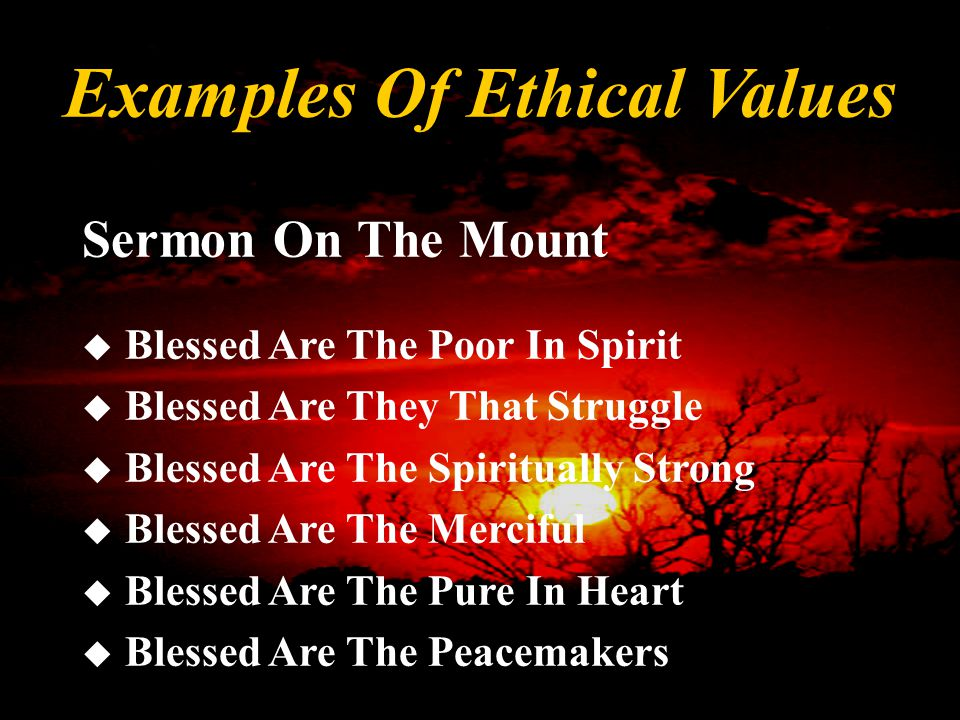  Sermon on the Mount  Ten Commandments  Covey's Universal Principles  Golden Rule Examples of Ethical Values