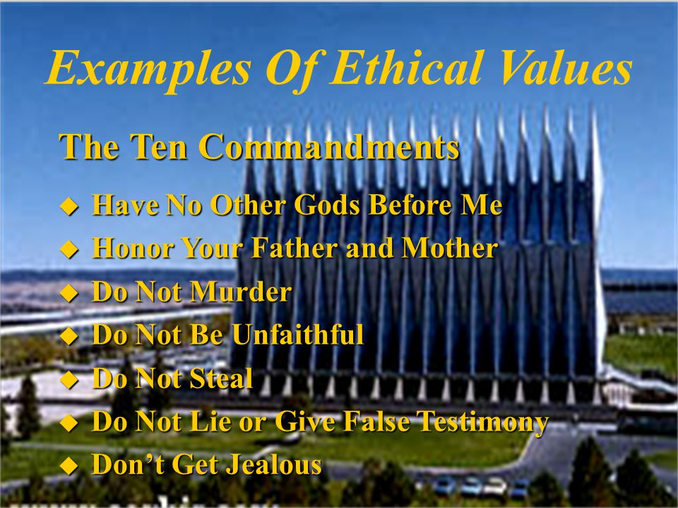 Examples Of Ethical Values Sermon On The Mount u Blessed Are The Poor In Spirit u Blessed Are They That Struggle u Blessed Are The Spiritually Strong u Blessed Are The Merciful u Blessed Are The Pure In Heart u Blessed Are The Peacemakers
