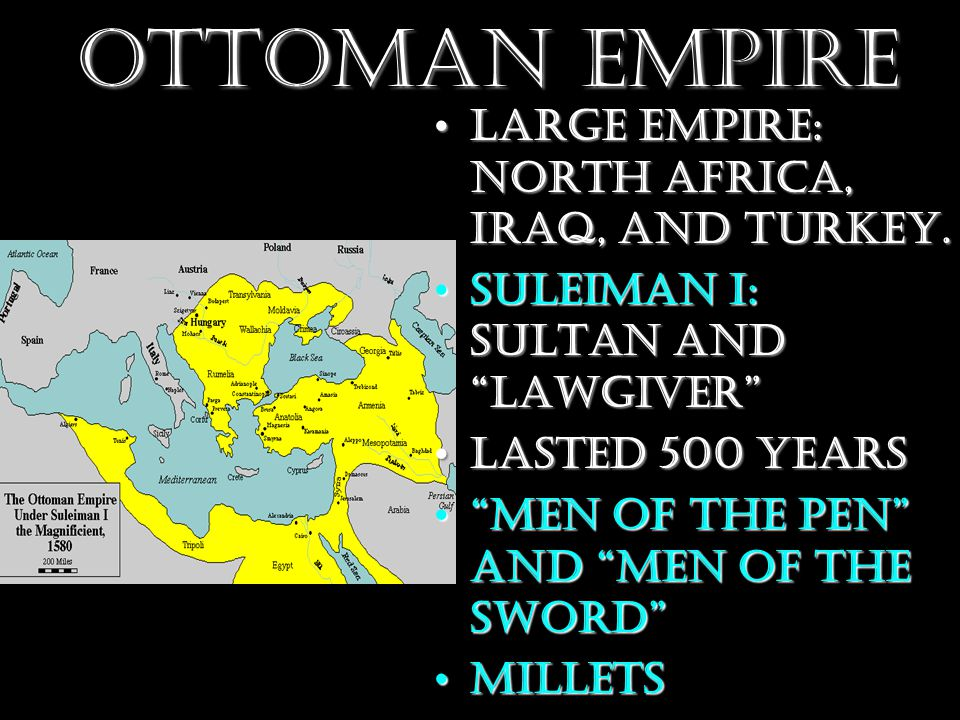 Ottoman Empire Large Empire: North Africa, Iraq, and Turkey.Large Empire: North Africa, Iraq, and Turkey.