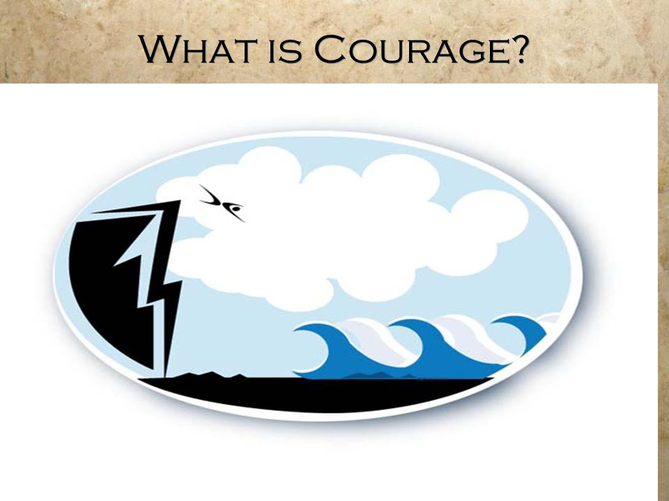 Finding #1 Fear is not a factor in courageous action.