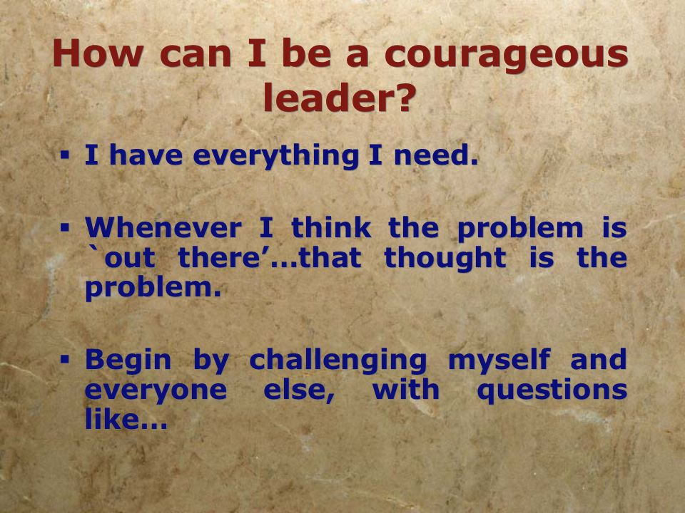 What is courage.