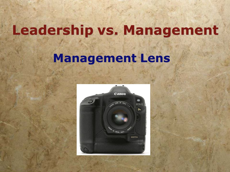 Leadership vs. Management  Every act of leadership is an act of courage.