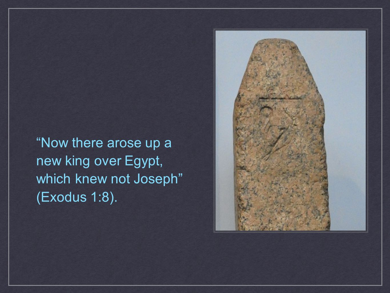 This gospel was not hidden in the days of Egypt's might.