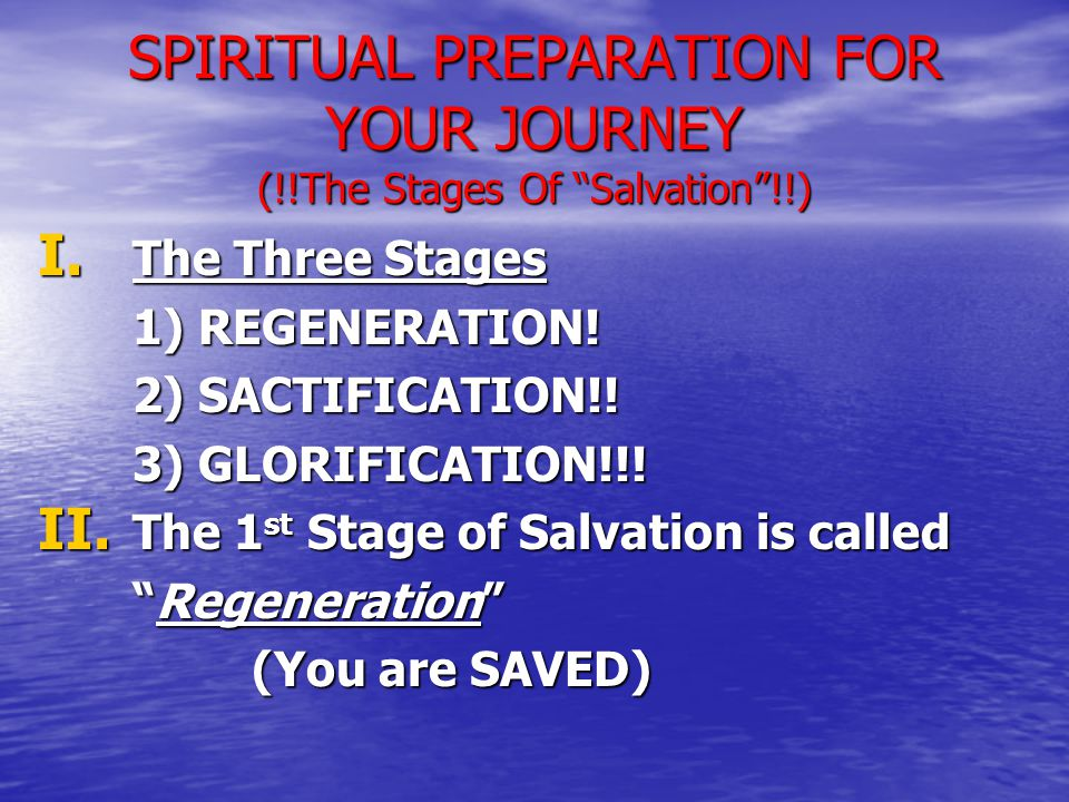 SPIRITUAL PREPARATION FOR YOUR JOURNEY (!!The Stages Of Salvation !!) I.