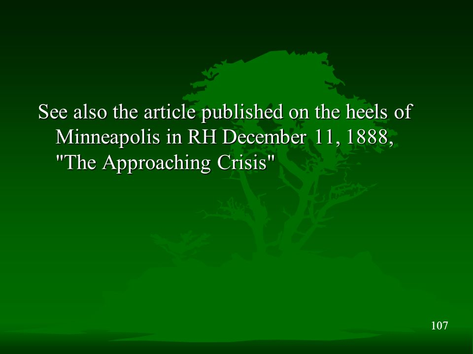 107 See also the article published on the heels of Minneapolis in RH December 11, 1888, The Approaching Crisis