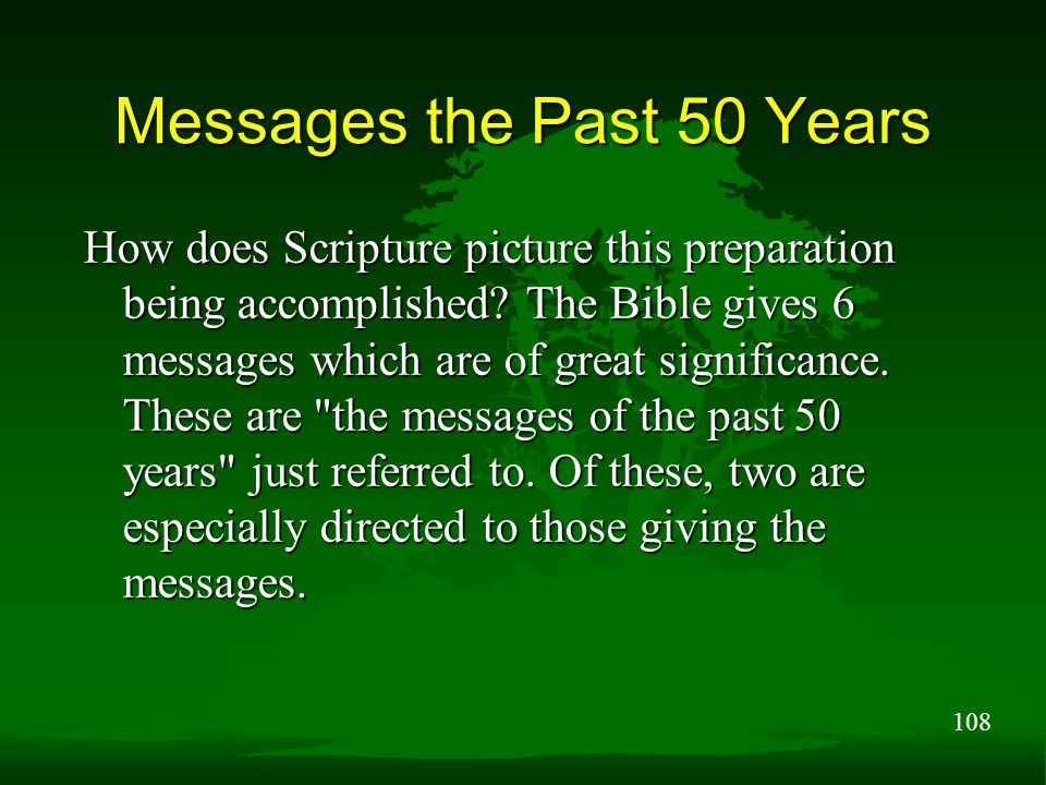 108 Messages the Past 50 Years How does Scripture picture this preparation being accomplished.