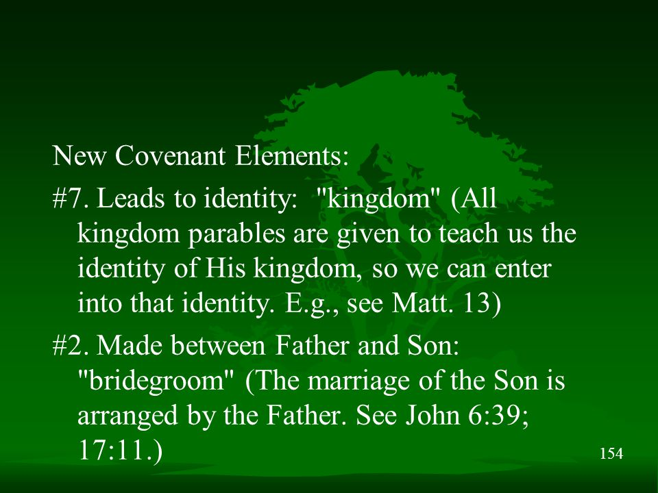 154 New Covenant Elements: #7. Leads to identity: