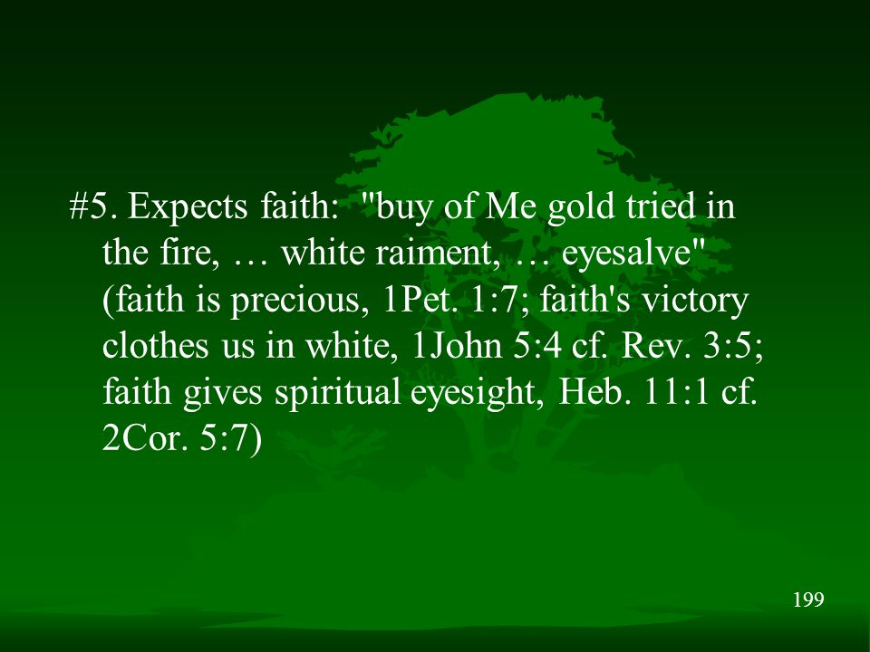199 #5. Expects faith: