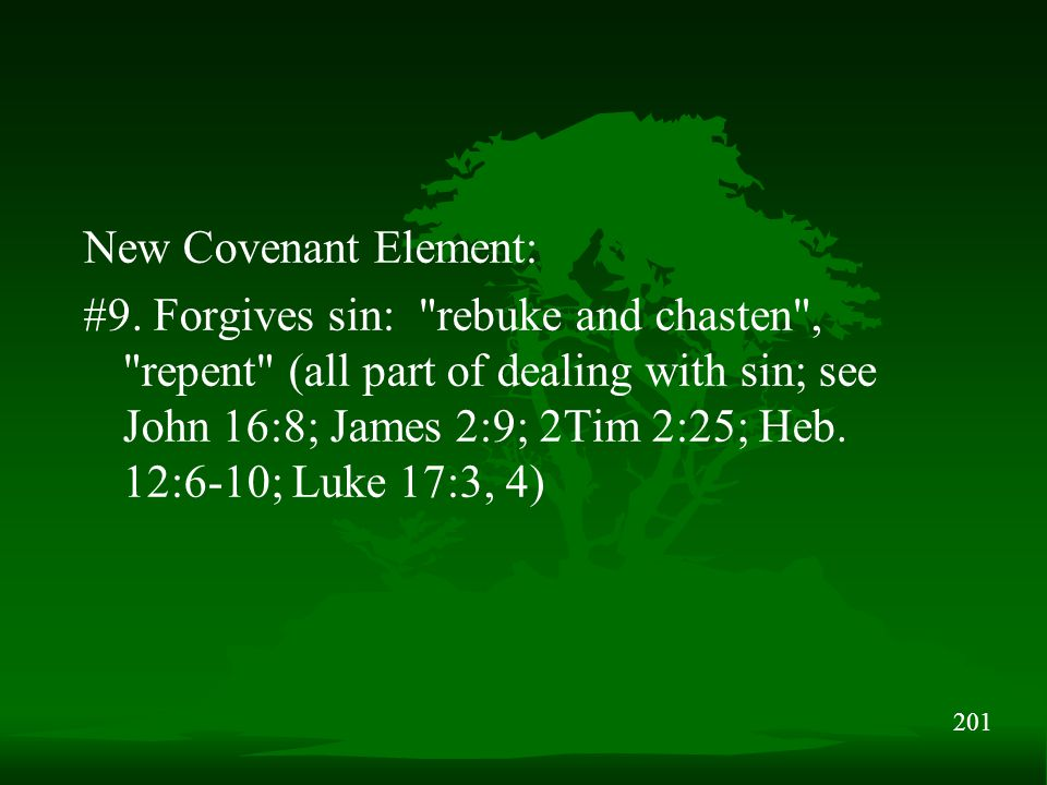 201 New Covenant Element: #9. Forgives sin: