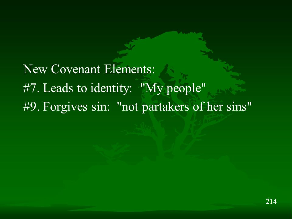 214 New Covenant Elements: #7. Leads to identity: My people #9.