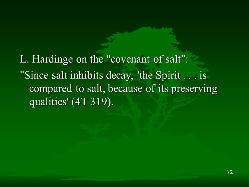 72 L. Hardinge on the covenant of salt : Since salt inhibits decay, the Spirit...