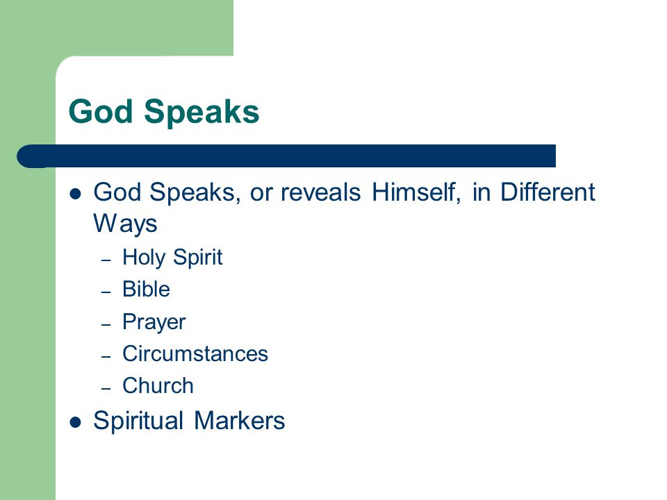 God Speaks, or reveals Himself, in Different Ways – Holy Spirit – Bible – Prayer – Circumstances – Church Spiritual Markers
