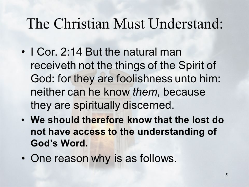 5 The Christian Must Understand: I Cor.